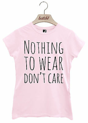 BATCH1 NOTHING TO WEAR DONT CARE SLOGAN CELEBRITY WOMENS SWEATSHIRT JUMPER