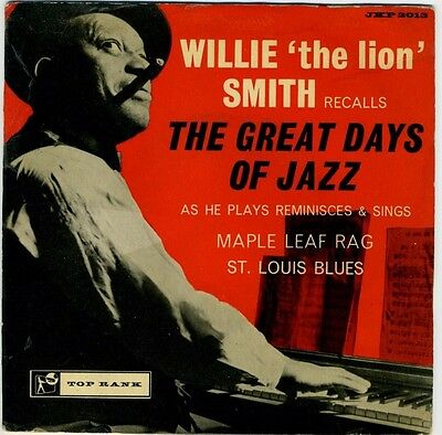 EP Top Rank Willie 'the Lion' Smith recalls The Great Days of Jazz