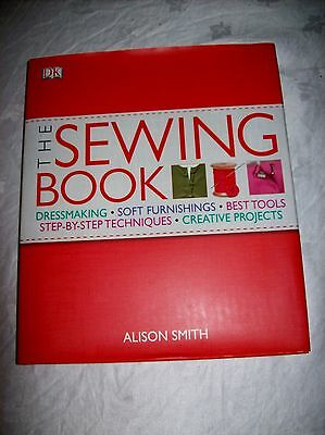 'THE SEWING BOOK''-D.K.-HARDBACK + DUSTCOVER-C.2009-ALISON SMITH,Excellent
