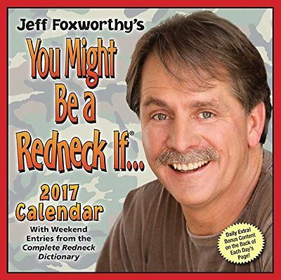 Jeff Foxworthys You Might Be A Redneck If... 2017 Day-to-Day Calendar