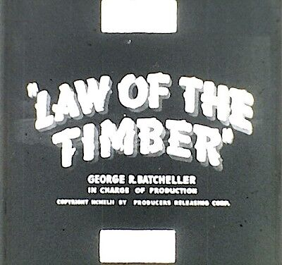 9.5mm Film - THE LAW OF THE TIMBER  - 1941  - SILENT - 2 X 300' - SOLD AS SEEN