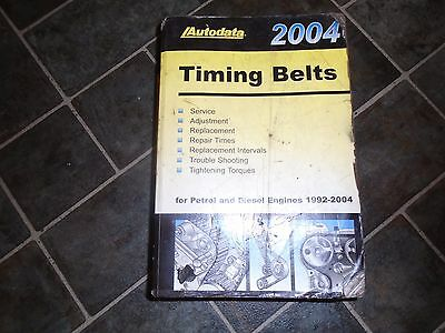 Autodata Timing Belt Book 2004. For Petrol And Diesel Engines 1992-2004