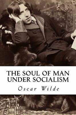 The Soul of Man under Socialism by Oscar Wilde New Paperback Book