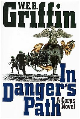 In Danger's Path W.E.B. Griffin 1st Edition Hardback 1998 A Corps Novel; V Good