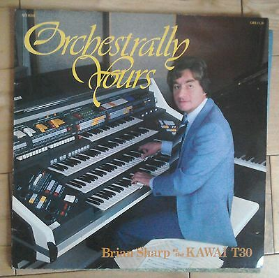 Orchestrally Yours, Brian Sharp at the Kawai T30, Grosvenor GRS.1120 organ lp