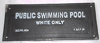 Black Segregation Sign PUBLIC SWIMMING POOL White Only Cast Iron SELMA, ALABAMA