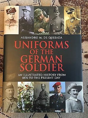 Uniforms of the German Soldier Illustrated History from 1870 - Present RRP £45