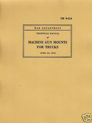 TM9 224 ~ Gun Mounts for Trucks Manual ~ WWII ~ Reprnt
