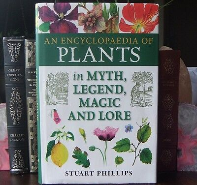 An Encyclopedia of Plants in Myth, Legend, Magic and Lore Encyclopaedia