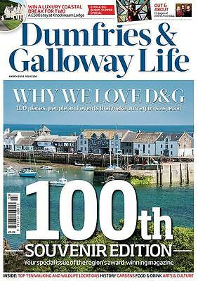 dumfries  and   galloway  life  magazine  100th  edition  march 2016