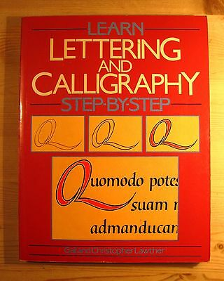 Learn Lettering And Calligraphy Step By Step - Gail And Christopher Lawther