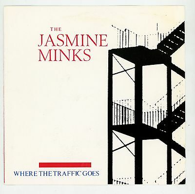 "indie UK: The JASMINE MINKS : Where The Traffic Goes - 7"" UK 1984 - CREATION !"
