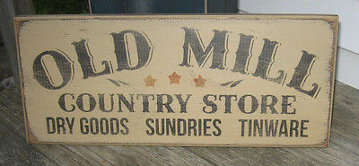 Primitive  Country Old Mill Country Store Sign