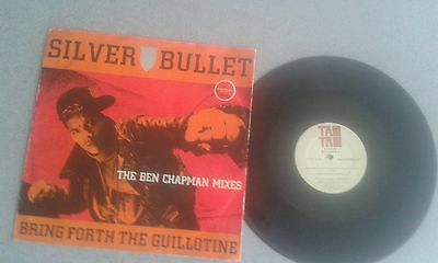 "Silver Bullet ‎– Bring Forth The Guillotine (The Ben Chapman Mixes) Vinyl 12"" 89"