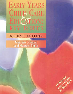 Early Years Child Care and Education: Key Issues by Maureen O'Hagan, Maureen Sm…