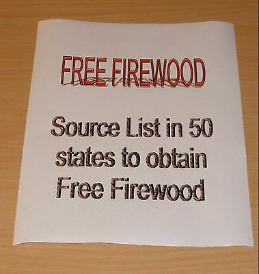 Free Firewood Source List  for wood stove furnace fireplace campfire boilers etc