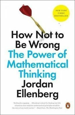HOW NOT TO BE WRONG: The Power of Mathematical Thinking byEllenberg(0143127535)