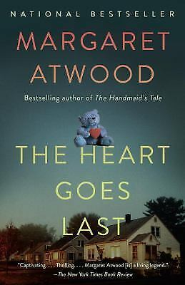 The Heart Goes Last: A Novel by Margaret Atwood Paperback 2016 BRAND NEW
