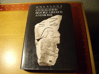 Civilization Before Greece and Rome book H/B D/J H.W.F. Saggs 1989