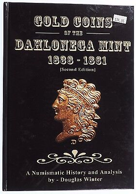 Gold Coins of the Dahlonega Mint 1838-1861 2nd Edition Douglas Winter