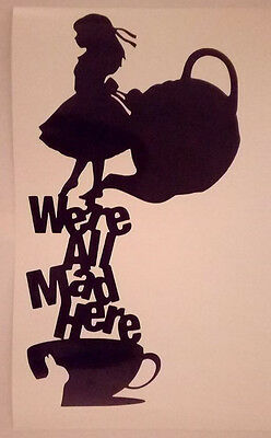 """""""were all mad here"""" alice in wonderland 11"""" x 6"""" vinyl decal wall glass car"""