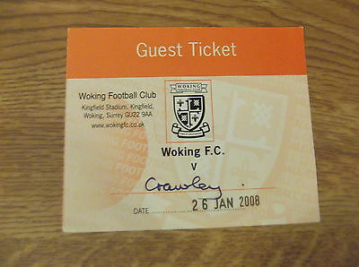 ULTRA RARE - WOKING v CRAWLEY - GUEST TICKET - 26/1/2008