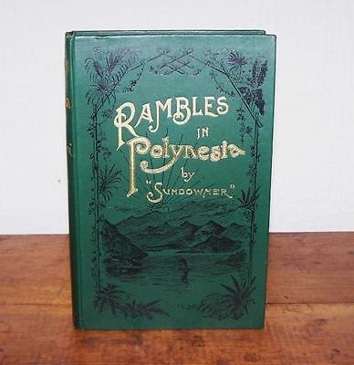 1897 RAMBLES IN POLYNESIA By SUNDOWNER 1st Ed TRIBAL STUDIES & TRAVEL