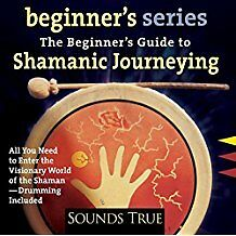 The Beginners Guide to Shamanic Journeying by Sandra Ingerman CD