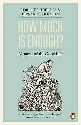 How Much is Enough? by Robert Skidelsky New Paperback Book