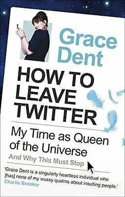 How to Leave Twitter by Dent  Grace Paperback New  Book