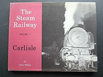 The Steam Railway Colume 7 Carlisle By Colin Walker