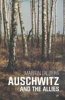 Auschwitz and the Allies by Gilbert  Martin Paperback New  Book