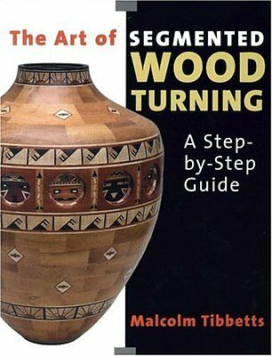 Art of Segmented Wood Turning by Malcolm Tibbetts New Paperback Book