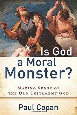 Is God a Moral Monster? by Paul Copan New Paperback Book
