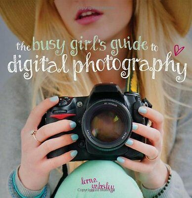 Busy Girl's Guide to Digital Photography by Yabsley  Lorna Paperback New  Book