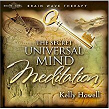 The Secret Universal Mind Meditation by Kelly Howell - Free signed for delivery