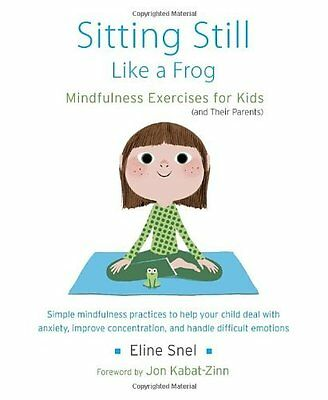 Sitting Still Like A Frog by Eline Snel New Paperback Book
