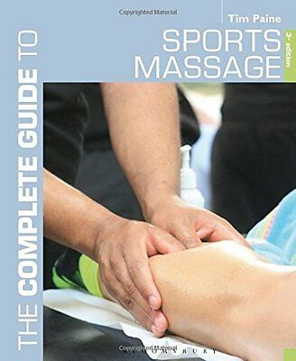 Complete Guide to Sports Massage  The by Tim Paine New Paperback Book