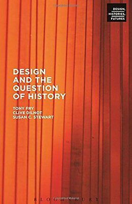 Design and the Question of History by Dilnot  Clive Paperback New  Book