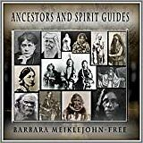 Ancestors and Spirit Guides guided meditations CD by Barbara Meiklejohn-Free