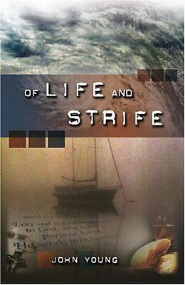 Of Life and Strife by Young  John Hardback New  Book