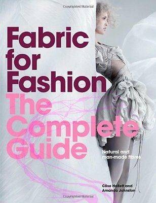 Fabric for Fashion: The Complete Guide by Clive Hallett New Paperback Book