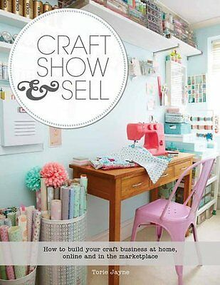Craft Show & Sell by Torie  Jayne Paperback New  Book