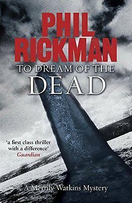 To Dream of the Dead by Rickman  Phil Paperback New  Book
