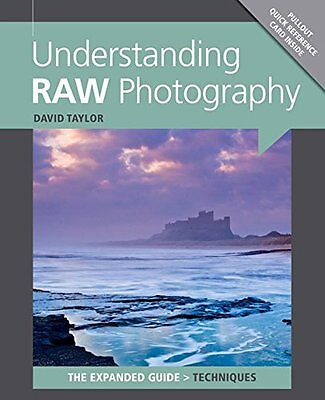 Understanding RAW Photography by David Taylor New Paperback Book