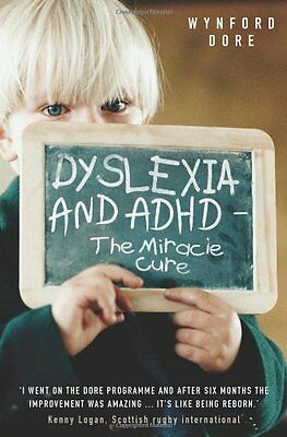 Dyslexia and ADHD - the Miracle Cure by Dore  Wynford Paperback New  Book