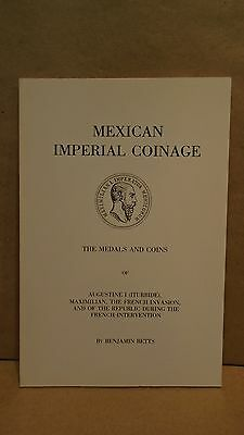 Mexican Imperial Coinage The Medals and Coins of Augustine I Iturbide by Betts