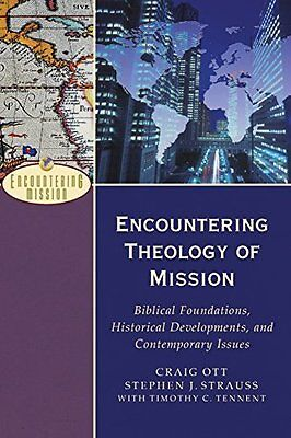 Encountering Theology of Mission by Ott  Craig Paperback New  Book
