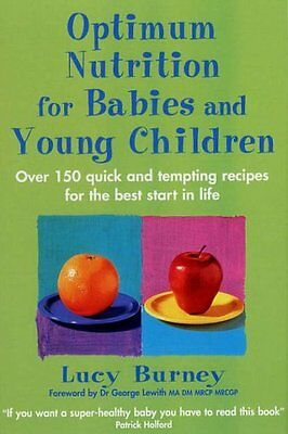 Optimum Nutrition for Babies and Young Children by Burney  Lucy Paperback New