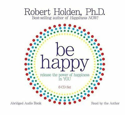 Be Happy by Robert Holden New CD-Audio Book